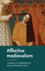 Affective Medievalism : Love, Abjection and Discontent - Book
