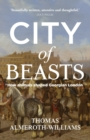 City of Beasts : How Animals Shaped Georgian London - Book