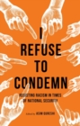 I Refuse to Condemn : Resisting racism in times of national security - eBook