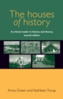 The houses of history : A critical reader in history and theory, second edition - eBook
