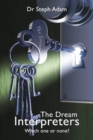 The Dream Interpreters : Which One or None? - Book
