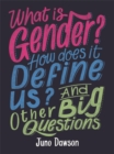 What is Gender? How Does It Define Us? And Other Big Questions for Kids - Book