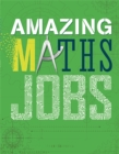 Amazing Jobs: Amazing Jobs: Maths - Book