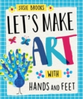 Let's Make Art: With Hands and Feet - Book