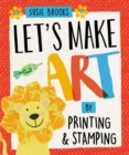 Let's Make Art: By Printing and Stamping - Book