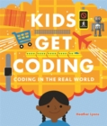 Kids Get Coding: Coding in the Real World - Book