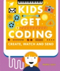 Kids Get Coding: Create, Watch and Send - Book
