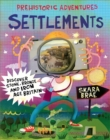 Prehistoric Adventures: Settlements : Discover Stone, Bronze and Iron Age Britain - Book