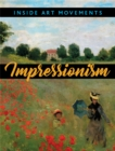 Inside Art Movements: Impressionism - Book