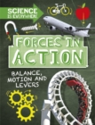 Science is Everywhere: Forces in Action : Balance, Motion and Levers - Book