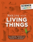 Science Makers: Making with Living Things - Book