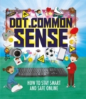 Dot.Common Sense : How to stay smart and safe online - Book