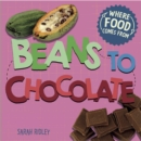 Where Food Comes From: Beans to Chocolate - Book