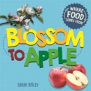 Where Food Comes From: Blossom to Apple - Book