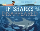 If Sharks Disappeared - Book