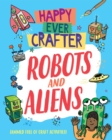 Happy Ever Crafter: Robots and Aliens - Book