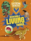 Extreme Science: Incredible Living Things - Book