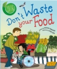Good to be Green: Don't Waste Your Food - Book
