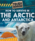 Tough Guides: How to Survive in the Arctic and Antarctic - Book