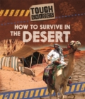 Tough Guides: How to Survive in the Desert - Book