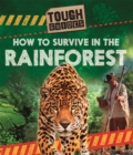 Tough Guides: How to Survive in the Rainforest - Book