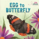 Life Cycles: Egg to Butterfly - Book