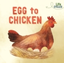 Life Cycles: Egg to Chicken - Book