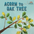 Life Cycles: Acorn to Oak Tree - Book