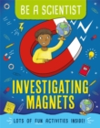Be a Scientist: Investigating Magnets - Book