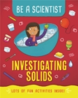 Be a Scientist: Investigating Solids - Book