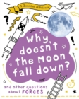 A Question of Science: Why Doesn't the Moon Fall Down? And Other Questions about Forces - Book