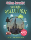 Citizen Scientist: Studying Pollution - Book