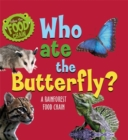 Who Ate the Butterfly? : A Rainforest Food Chain - Book