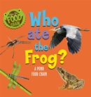 Who Ate the Frog? : A Pond Food Chain - Book