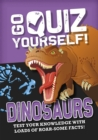 Go Quiz Yourself!: Dinosaurs - Book