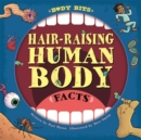 Body Bits: Hair-raising Human Body Facts - Book