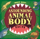 Body Bits: Astounding Animal Body Facts - Book