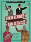 Black Stories Matter: Brave Leaders and Activists - Book