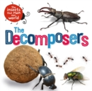 The Insects that Run Our World: The Decomposers - Book