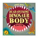 Dead-awesome Dinosaur Body Facts - Book