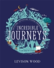 Incredible Journeys: Discovery, Adventure, Danger, Endurance - Book
