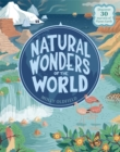 Natural Wonders of the World : Discover 30 marvels of Planet Earth - Book