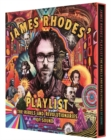 James Rhodes' Playlist : The Rebels and Revolutionaries of Sound - Book