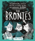 The Brontes : The Fantastically Feminist (and Totally True) Story of the Astonishing Authors - Book