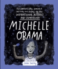 Michelle Obama : The Fantastically Feminist (and Totally True) Story of the Inspirational Activist and Campaigner - Book