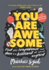You Are Awesome : Find Your Confidence and Dare to be Brilliant at (Almost) Anything - Book