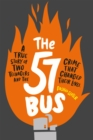 The 57 Bus : A True Story of Two Teenagers and the Crime That Changed Their Lives - Book