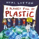 A Planet Full of Plastic : and how you can help - eBook