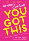 You Got This : A fabulously fearless guide to being YOU - Book