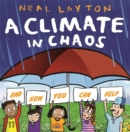 A Climate in Chaos: and how you can help - Book